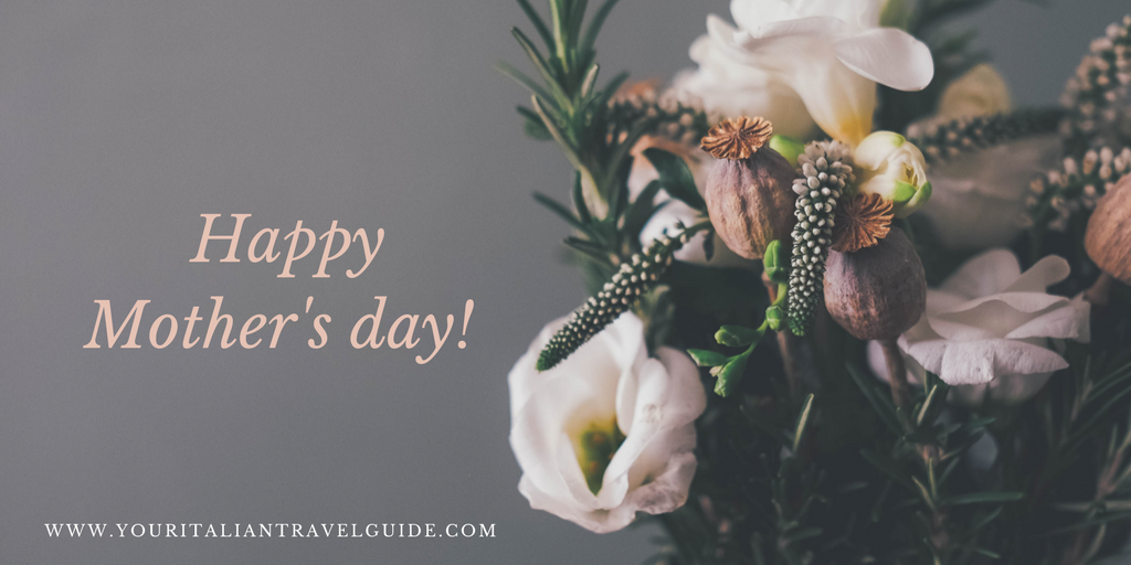 happy-mother's-day-your-italian-travel-guide